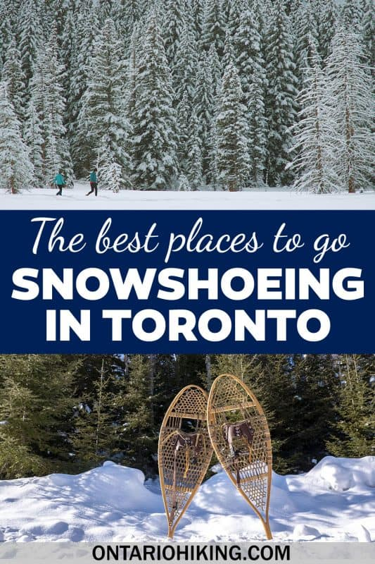 Going hiking in the winter? These are the best places to go snowshoeing in Toronto and the GTA (Mississauga, Brampton, York, Durham & more!)