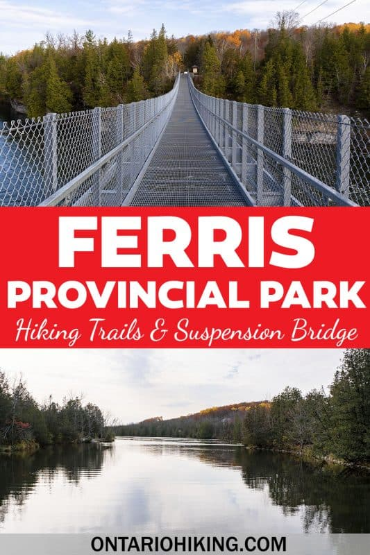 Ferris Provincial Park is a really awesome place to go hiking, biking, camping, or enjoying nature. Walk across the impressive Ranney Gorge Suspension Bridge and explore 10km of trails in Campbellford, Ontario, Canada.