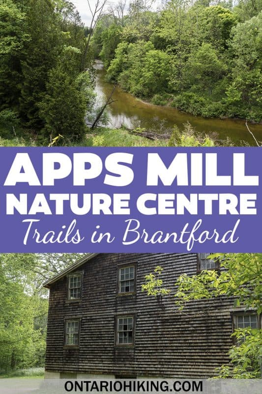 Apps Mill Nature Centre is an amazing place to go hiking in Brantford, Ontario. There's a loop trail around a pretty river and a historic old mill.
